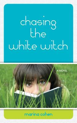 Chasing the White Witch  by  Marina Cohen