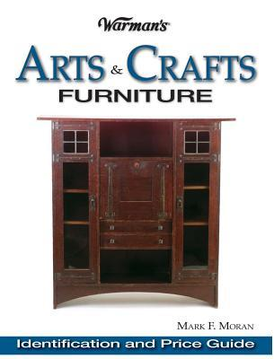 Warmans Arts & Crafts Furniture Price Guide: Identification & Price Guide Mark Moran
