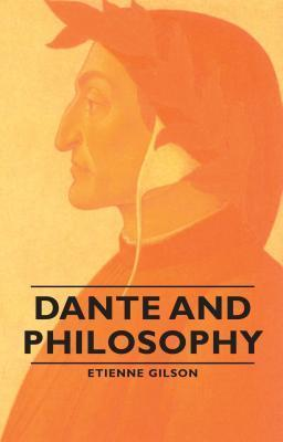 Dante and Philosophy  by  Étienne Gilson