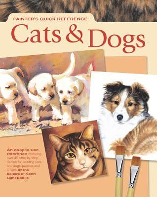 Painters Quick Reference - Cats & Dogs North Light Books