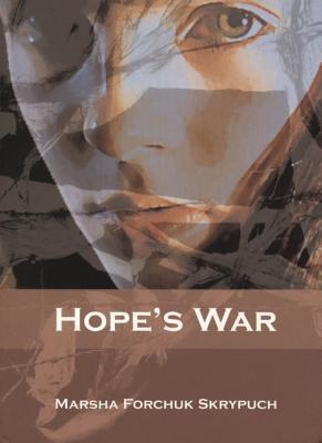 Hopes War Marsha Forchuk Skrypuch