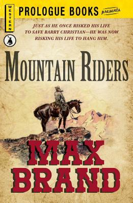 Mountain Riders  by  Max Brand