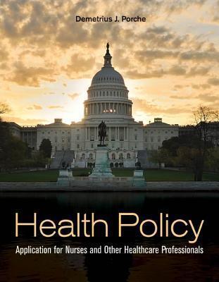 Health Policy Demetrius J. Porche