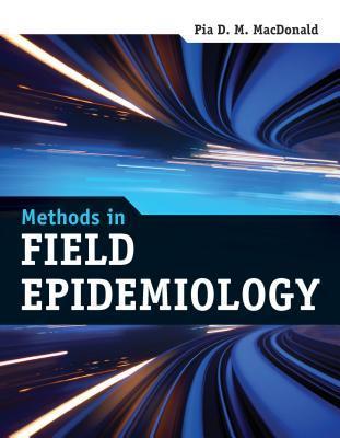 Methods in Field Epidemiology Pia D MacDonald