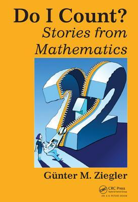 Do I Count?: Stories from Mathematics  by  Guenter M. Ziegler