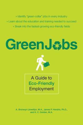 Green Jobs: A Guide to Eco-Friendly Employment A. Bronwyn Llewellyn