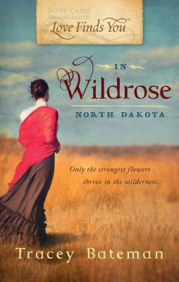Love Finds You in Wildrose, North Dakota Tracey Bateman