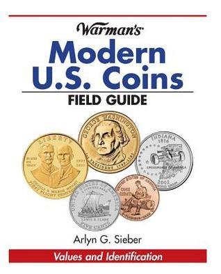 Warmans Modern Us Coins Field Guide: Values and Identification  by  Arlyn G. Sieber