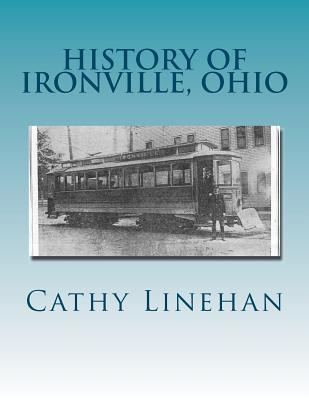 History of Ironville, Ohio: Urban Planning Goes Wrong  by  Cathy Jo Linehan