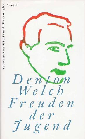 Freuden der Jugend  by  Denton Welch