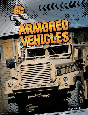 Armored Vehicles  by  Drew Nelson