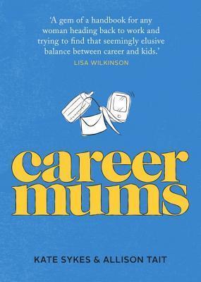 Career Mums  by  Kate Sykes