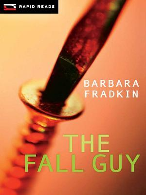 The Fall Guy  by  Barbara Fradkin