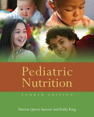 Pediatric Nutrition  by  Patricia Queen Samour