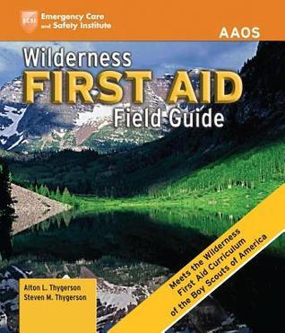 Wilderness First Aid Field Guide  by  Alton L. Thygerson