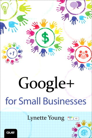 Google+ for Small Businesses Lynette Young