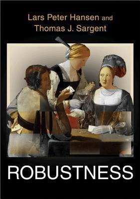 Robustness  by  Lars Peter Hansen