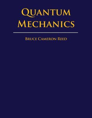 Quantum Mechanics B. Cameron Reed