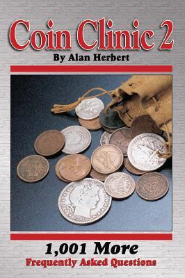 Coin Clinic 2: 1,001 More Frequently Asked Questions  by  Alan Herbert
