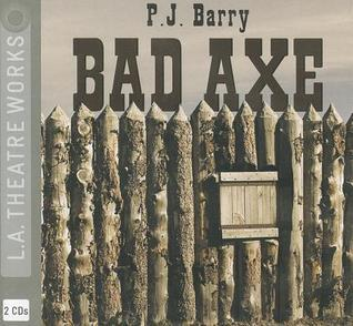 Bad Axe  by  P.J. Barry