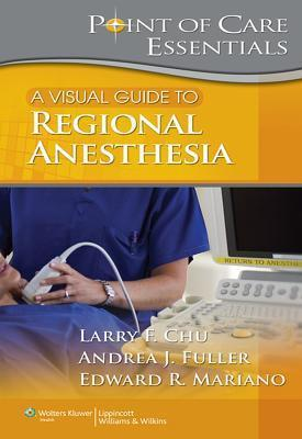 A Visual Guide to Regional Anesthesia  by  Larry F. Chu