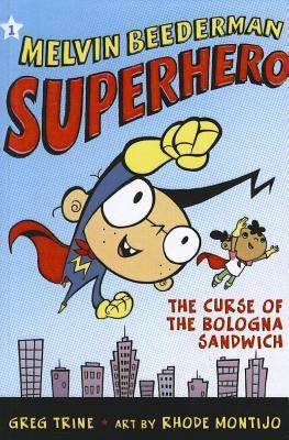 Melvin Beederman, Superhero, in the Curse of the Bologna Sandwich: Curse of the Bologna Sandwich  by  Greg Trine