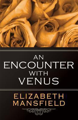 An Encounter with Venus  by  Elizabeth Mansfield
