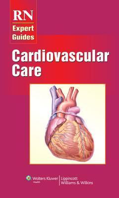 RN Expert Guides: Cardiovascular Care  by  Springhouse