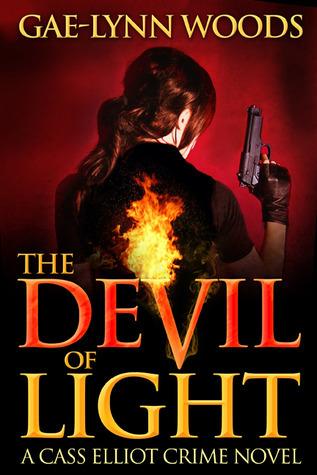 The Devil of Light (Cass Elliot, #1)  by  Gae-Lynn Woods