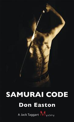 Samurai Code (A Jack Taggart Mystery #4) Don Easton
