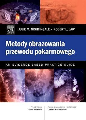 Metody Obrazowania Przewodu Pokarmowego. an Evidence-Based Practice Guide Florence Nightingale