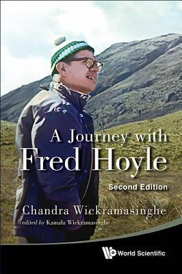 A Journey with Fred Hoyle Chandra Wickramasinghe