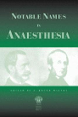 Notable Names in Anaesthesia J. Roger Maltby