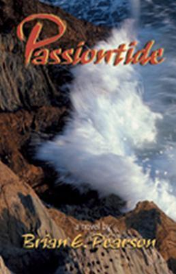 Passiontide: A Novel Brian E. Pearson