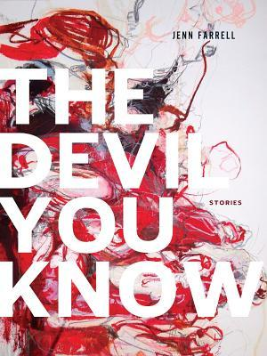 The Devil You Know  by  Jenn Farrell
