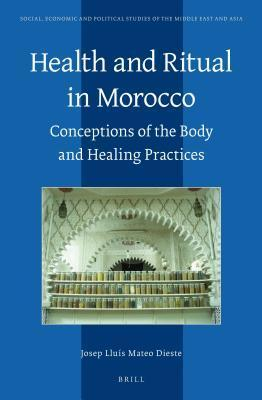 Health and Ritual in Morocco: Conceptions of the Body and Healing Practices Josep Lluis Mateo Dieste