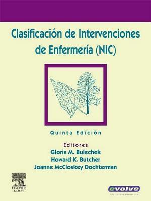 Clasificacion de Intervenciones de Enfermeria Gloria M Bulechek