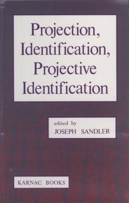 Projection, Identification, Projective Identification Joseph Sandler
