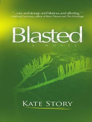 Blasted  by  Kate Story