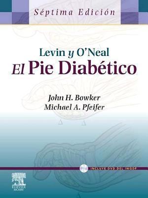 Levin y ONeal. El Pie Diabetico + DVD-ROM John H Bowker