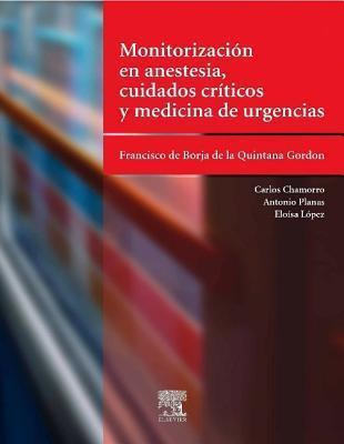 Monitorizaci?n En Anestesia, Medicina de Urgencias y Cuidados Intensivos  by  de La Quintana Borja