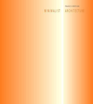 Minimalist Architecture  by  Franco Bertoni