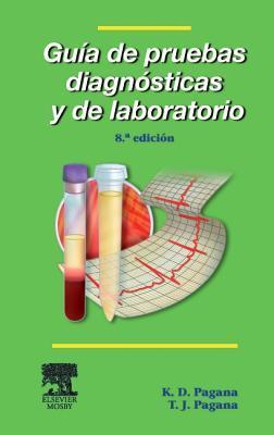 Guia de Pruebas Diagnosticas y de Laboratorio  by  Kathleen Deska Pagana