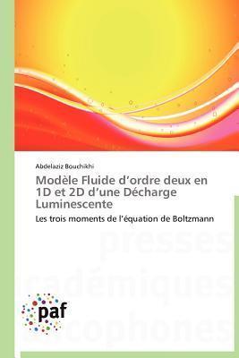 Modele Fluide DOrdre Deux En 1d Et 2D DUne Decharge Luminescente Abdelaziz Bouchikhi