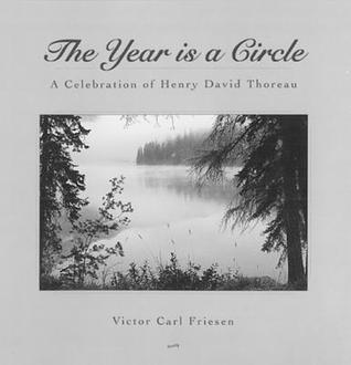 The Year Is a Circle: A Celebration of Henry David Thoreau  by  Victor Carl Friesen