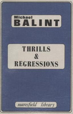 Thrills and Regressions  by  Michael Balint