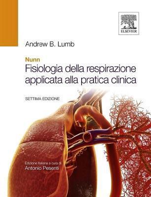 Nunn - Fisiologia Della Respirazione Applicata Alla Pratica Clinica Andrew B. Lumb