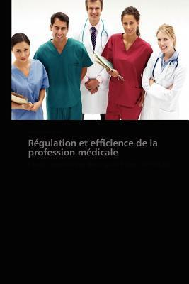 Regulation Et Efficience de La Profession Medicale Alexandre Barna