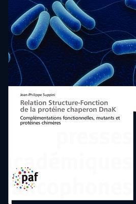 Relation Structure-Fonction de La Proteine Chaperon Dnak Jean-Philippe Suppini
