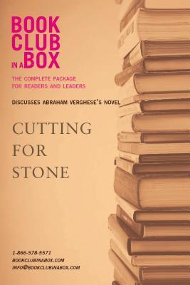 Bookclub-In-A-Box Discusses Abraham Vergheses Novel, Cutting for Stone: The Complete Package for Readers and Leaders  by  Marilyn Herbert